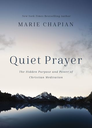 Quiet Prayer: The Hidden Purpose and Power of Christian Meditation