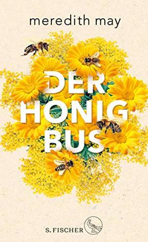 Der Honigbus by Meredith May