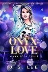 Onyx: Love (Onyx, #3)