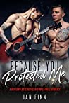 Because You Protected Me (Baytown Boys, #4)