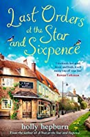 Last Orders at the Star and Sixpence: feel-good fiction set in the perfect village pub!