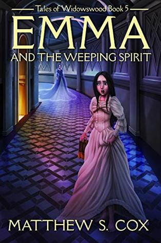 Front cover of Emma and the Weeping Spirit by Matthew S. Cox