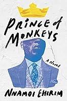 Prince of Monkeys: A Novel