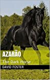 Azarão: The Dark Horse (Austin Family Farm Book 1)