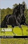 Azarão: The Dark Horse (Austin Family Farm Book 1)