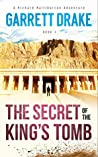 The Secret of the King's Tomb (Richard Halliburton Adventure #1)