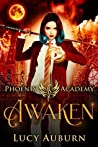 Awaken (Phoenix Academy Beginnings #1)