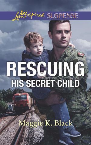 Rescuing His Secret Child (True North Heroes #3)
