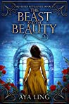 The Beast and the Beauty (Reversed Retellings, #2)