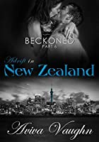 BECKONED, Part 6: Adrift in New Zealand
