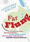 Far Flung: Improvisations on National Parks, Driving to Russia, Not Marrying a Ranger, the Language of Heartbreak, and Other Natural Disasters