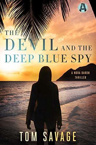 The Devil and the Deep Blue Spy by Tom   Savage