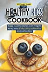 Healthy Kids Cookbook by Stephanie Sharp