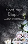 Soot and Slipper