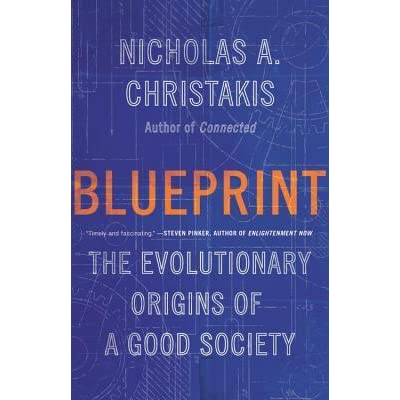 Blueprint: The Evolutionary Origins of a Good Society by