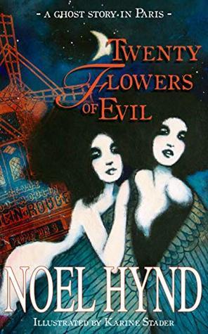 Twenty Flowers of Evil by Noel Hynd