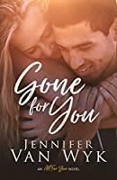Gone For You (All For You Book 1)