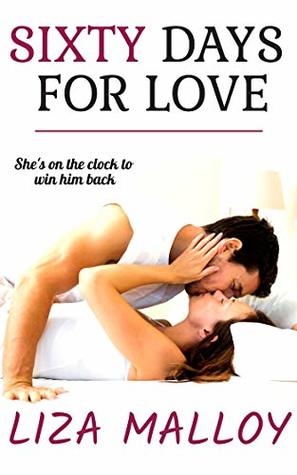 Sixty Days for Love by Liza Malloy