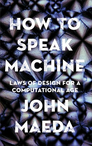 How to Speak Machine: Laws of Design for a Digital Age
