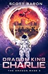 Dragon King Charlie (The Dragon Mage, #3)