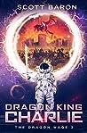 Dragon King Charlie (The Dragon Mage, #3)