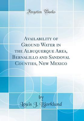 Availability of Ground Water in the Albuquerque Area, Bernalillo and Sandoval Counties, New Mexico