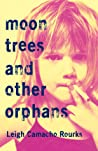 Moon Trees and Other Orphans