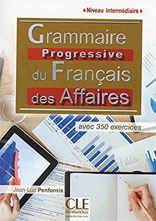 Grammaire Progressive Du Francais Des Affaires Niveau