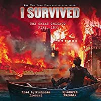 I Survived the Great Chicago Fire, 1871 (I Survived, #11)