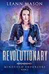 Revolutionary (Minefield Enforcers Book 3)