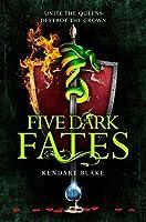 Five Dark Fates (Three Dark Crowns #4)