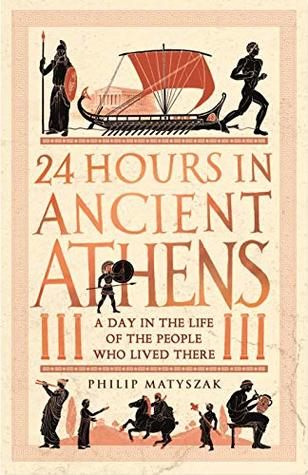 24 Hours in Ancient Athens: A Day in the Life of the People Who Lived There