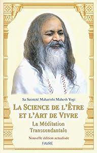 La science de l'être et l'art de vivre - La méditation transcendantale