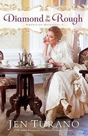 Diamond in the Rough (American Heiresses, #2) by Jen Turano