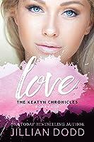 Love Me  (The Keatyn Chronicles, #4)