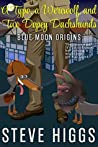 A Typo, a Werewolf, and Two Dopey Dachshunds (Blue Moon Investigations #0.5)