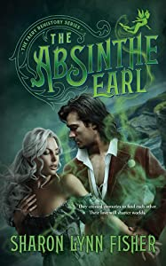 The Absinthe Earl (The Faery Rehistory, #1)