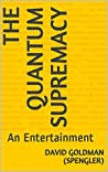 The Quantum Supremacy: An Entertainment