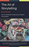 The Art of Storytelling: Seven Methods to Become a Better Storyteller