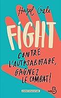 FIGHT Contre l'autosabotage, gagnez le combat !