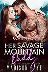 Her Savage Mountain Daddy (Blackthorn Mountain Men, #9)