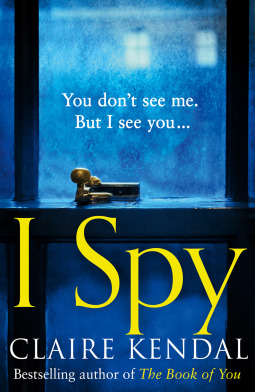 I Spy by Claire Kendal