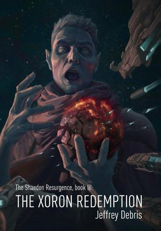 The Shaedon Resurgence, Book III: The Xoron Redemption (The Shaedon Resurgence, #3)