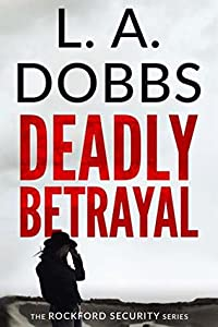Deadly Betrayal (Rockford Security #1)