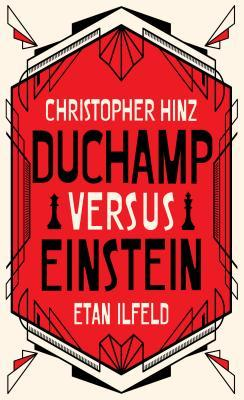 Duchamp Versus Einstein by Christopher Hinz