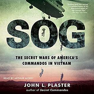 SOG: Secret Wars of America's Commandos in Vietnam by John L