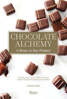 Chocolate Alchemy A Bean To Bar Primer By Kristen Hard
