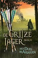 Het duel bij Araluen (De Grijze Jager, #14)