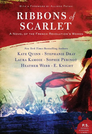 Ribbons of Scarlet: A Novel of the French Revolution by Kate Quinn