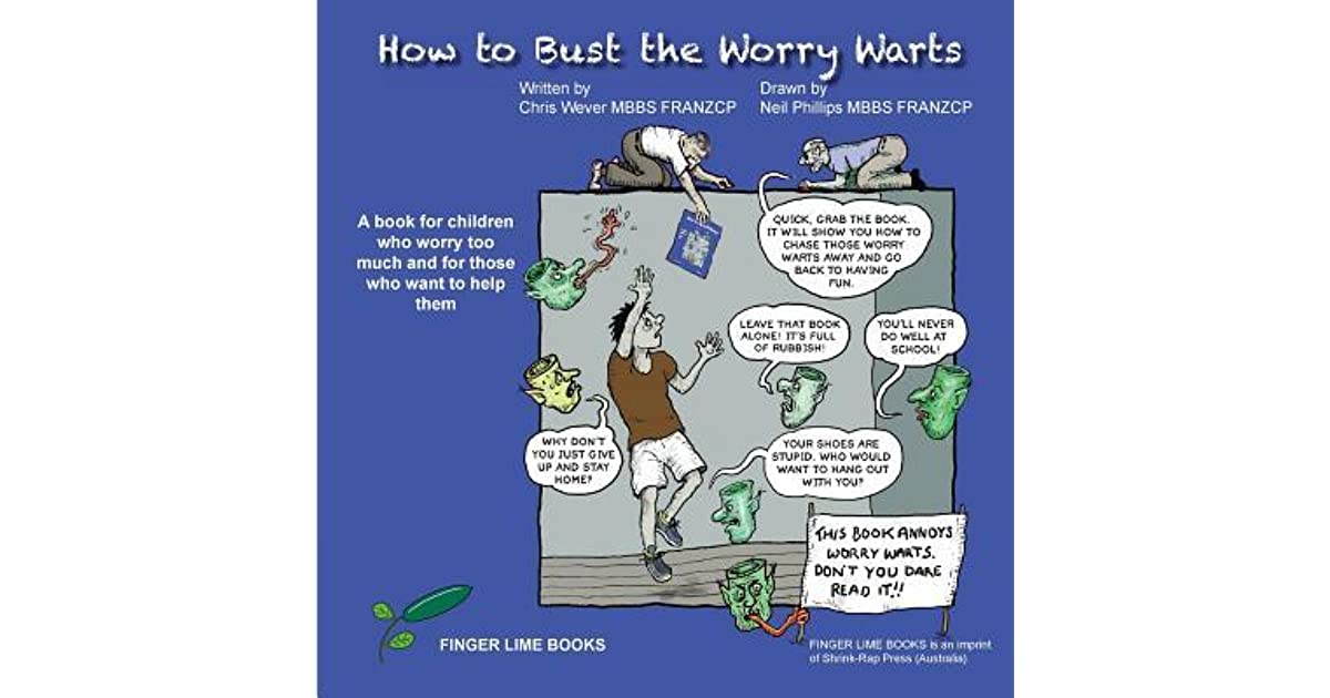How to Bust the Worry Warts: A Book for Children Who Worry Too Much